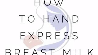 Hand Expressing Breast Milk - Great Tips On How To