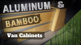 Aluminum and Bamboo Van Cabinetry - DIY Sprinter Van Build