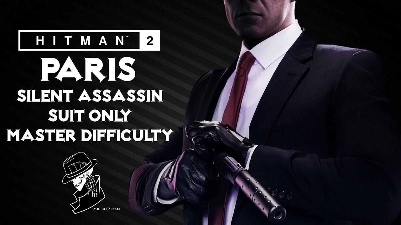 Download HITMAN 2 Legacy | Paris | Silent Assassin/Suit Only | Master Mode | Walkthrough