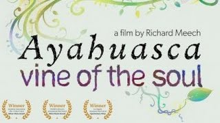Ayahuasca - Vine of the soul (Documentary)