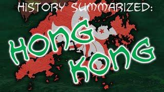 History Summarized: Hong Kong
