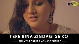 Tere Bina Zindagi Se Koi | The Kroonerz Project | Bhavya Pandit | Anurag Mishra