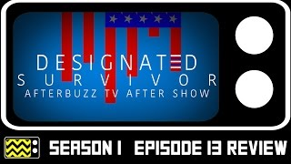 Designated Survivor Season 1 Episode 13 Review & After Show   AfterBuzz TV