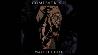 Comeback Kid Wake The Dead 2005 Full Album