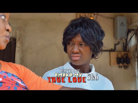 AMAKA MY TRUE LOVE 5&6 (OFFICIAL TRAILER) - 2021 LATEST NIGERIAN NOLLYWOOD MOVIES