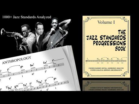 1000+ Jazz Standards Analyzed. The Jazz Standards Progressions Book