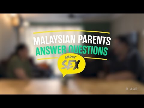 Malaysian Parents Answer Questions About Sex: Qarlene