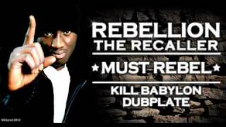 Rebellion the Recaller - Must Rebel - Kill Babylon Sound dubplate