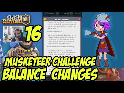 Clash Royale #16 Balance changes + Musketeer challenge