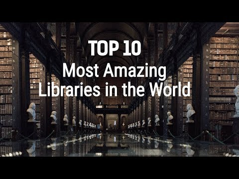 Top 10 Amazing Libraries in the World