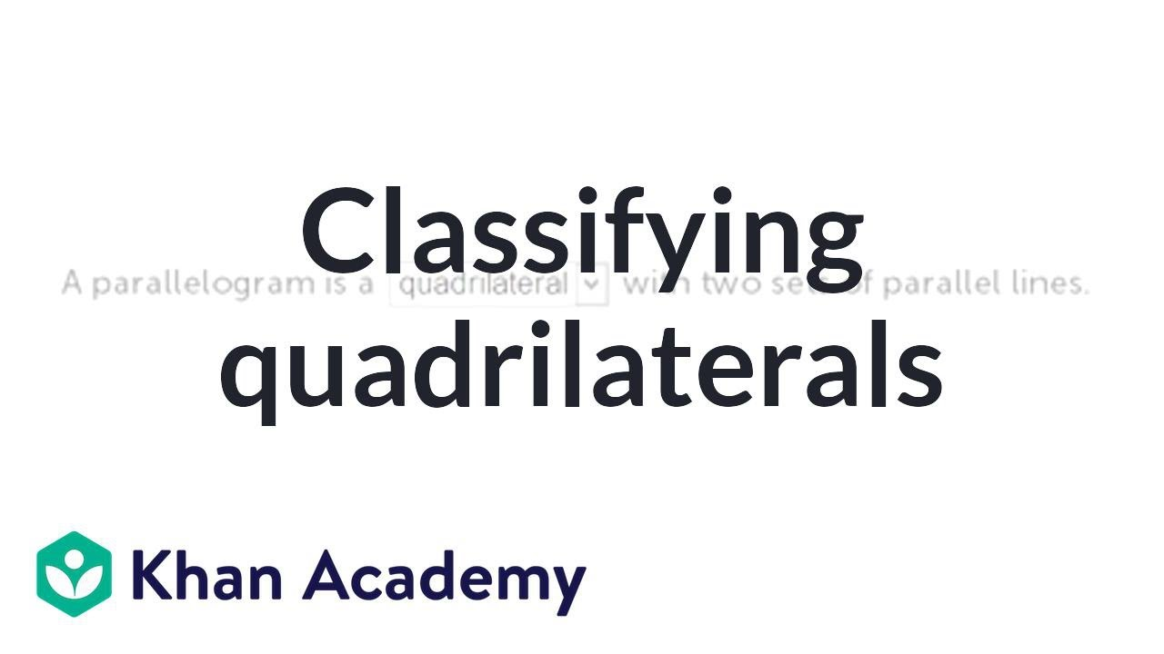 Quadrilaterals: classifying shapes | Geometry | 5th grade | Khan ...