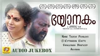 Bhayanakam | Audio Jukebox | RenjiPanicker,AshaSarath,Arjunan Master,SreekumaranThampi,Jayaraj