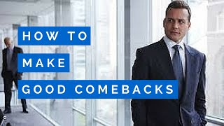 HOW TO MAKE GOOD COMEBACKS (HARVEY SPECTER EDITION)