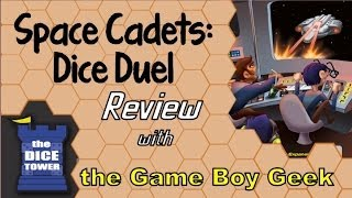 Space Cadets Dice Duel - with the Game Boy Geek