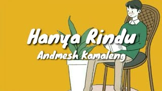 Gambar cover Hanya Rindu~Andmesh Kamaleng(Lyrics)🎶