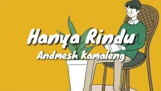 Download Hanya Rindu~Andmesh Kamaleng(Lyrics)🎶