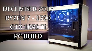 December 2017 - $1,300 Gaming PC Build Time Lapse – Ryzen 7 1700 – GTX 1070ti - Carbide 400c