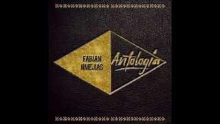 Fabián & NMejias - Antología (TRABAJO COMPLETO )