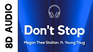 Megan Thee Stallion - Don't Stop (8D AUDIO) feat. Young Thug