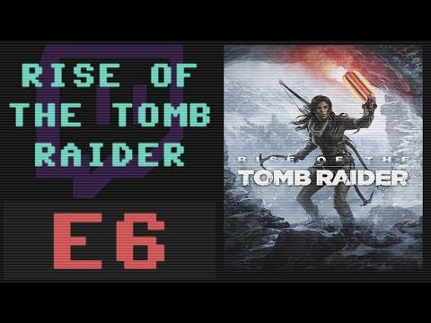 Rise of the Tomb Raider Ep. 6
