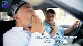 Abdujabbor Mominov - Yaxshilik qil   Абдужаббор Муминов - Яхшилик кил