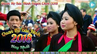 Quan Họ Bắc Ninh Hay Nhất 2018 | Làn Điệu Quan Họ Bắc Ninh Mới Nhất 2018