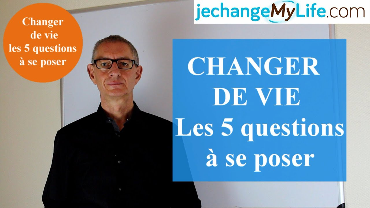 changer de vie les 5 questions cl s se poser par dominique lopin youtube. Black Bedroom Furniture Sets. Home Design Ideas