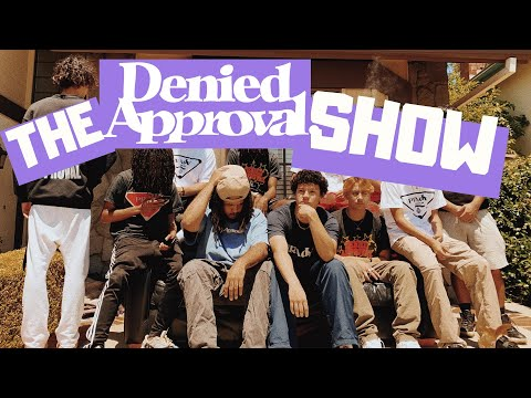 THE DENIED APPROVAL SHOW : Ep 1