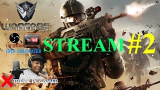 WARFACE PC | LIVESTREAM #2 | AWESOME ONLINE FIRST PERSON SHOOTER | 1080p 60fps