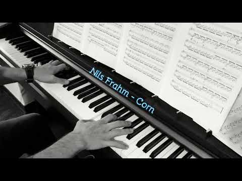 Nils Frahm - Corn (solo piano cover)