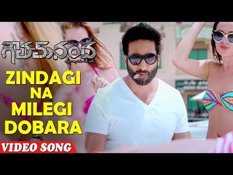 Zindagi Na Milegi Dobara Full Video Song | Goutham Nanda Songs | Gopichand, Hansika, Catherine Tresa