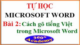 Tự học Microsoft Word. Bài 2: Cách gõ tiếng Việt trong Winword.