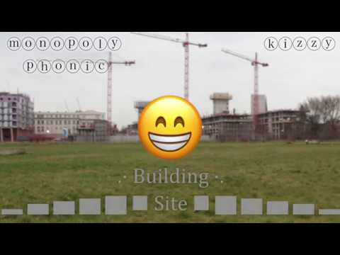 Monopoly Phonic - Building Site ft. Kizzy