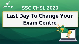 SSC CHSL 2020: Last Day to Change Your Exam Centre