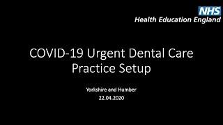 Yorkshire & Humber COVID-19 Urgent Dental Care Practice Setup Example April 2020