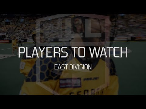 2018 NLL Players to Watch - East Division