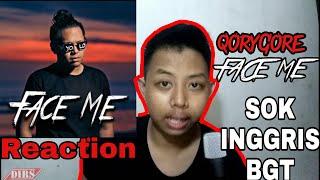 REACTION FACE ME (QORYGORE) : SOK INGGRIS BANGET ANJ!NG