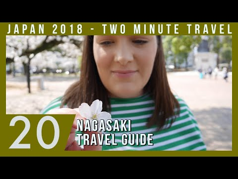 Nagasaki Travel Guide - Two Minute Travel