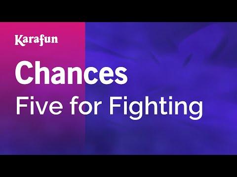 Karaoke Chances  Five for Fighting *
