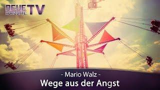 Wege aus der Angst – Mario Walz
