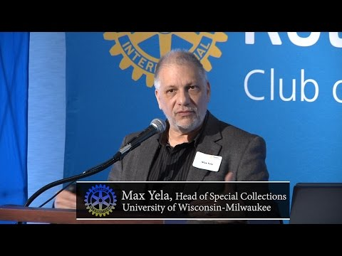 Milwaukee Rotary Club:  Max Yela - Head of Special Collections at  UWM Library