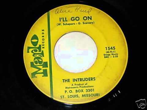 The Intruders - I'll Go On