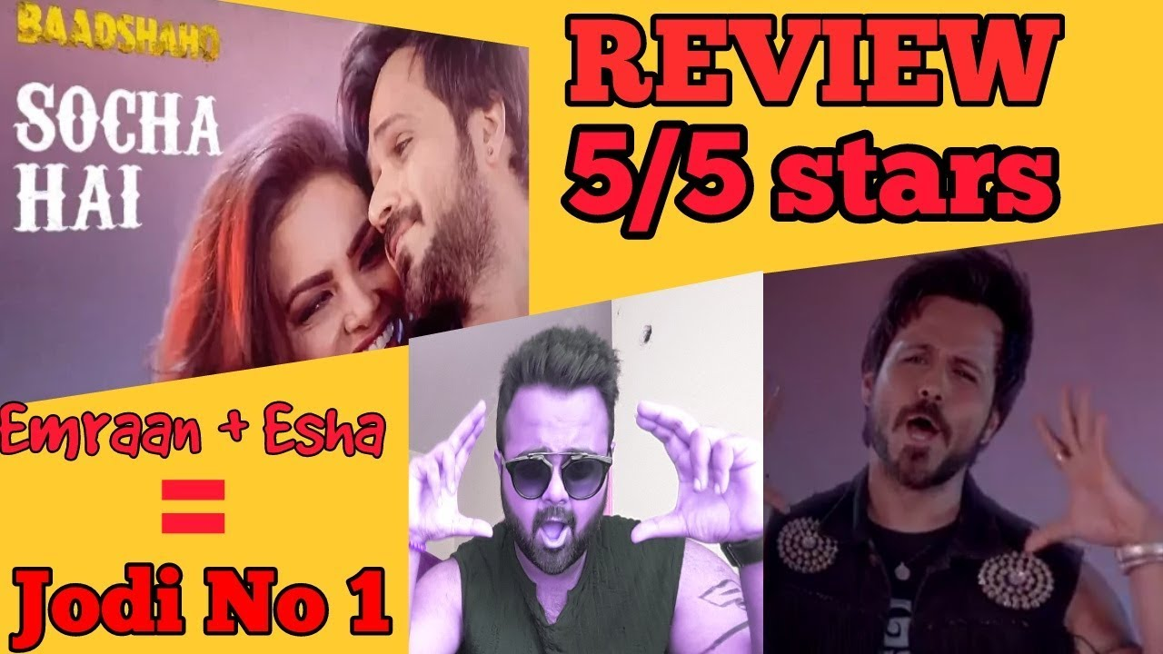 Baadshaho: Socha Hai Song | Reaction | Review | 5/5 stars | Emraan Hashmi, Esha Gupta