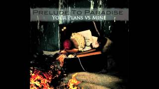 "Prelude To Paradise: Your Plans vs. Mine - ""Home"""