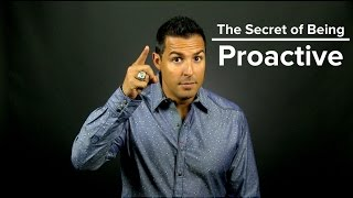 The Secret of Being Proactive -Jefferson Santos