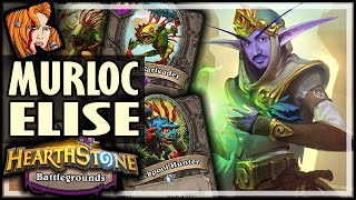 MURLOC ELISE IS SO UNDERRATED! - Hearthstone Battlegrounds