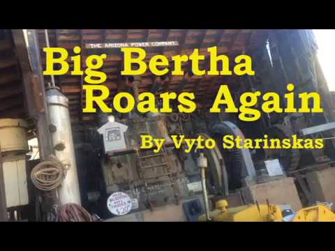 Big Bertha Roars Again at the Gold King Mine in Jerome by Vyto Starinskas