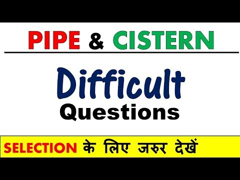 Pipe and cistern for SSC CGL Tier 2 Difficult and expected previous year questions