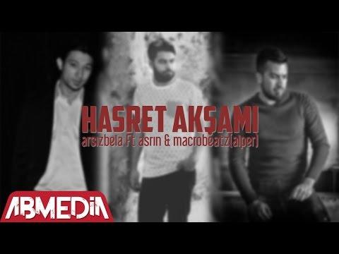 MacroBeatz [Alper] ft. Arsiz Bela & Asrin - Hasret Aksami (2016)