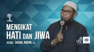 Download Video Mengikat Hati & Jiwa - Ustadz Zaenal Abidin, Lc MP3 3GP MP4